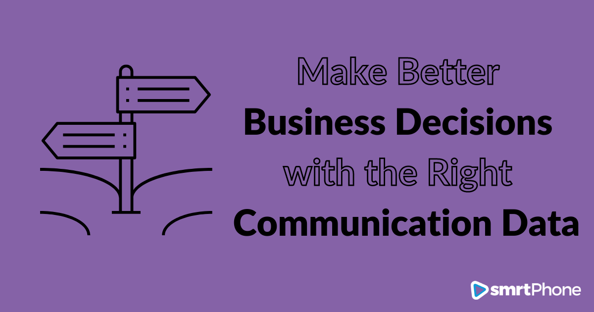 Make better business decisions with the right communication data